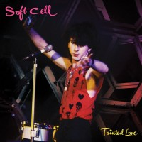 Re-Tainted Love From Soft Cell