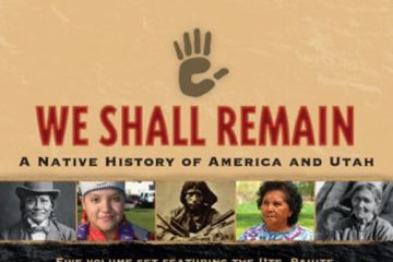 We Shall Remain: A Native History of America and Utah. KUED TV, University of Utah