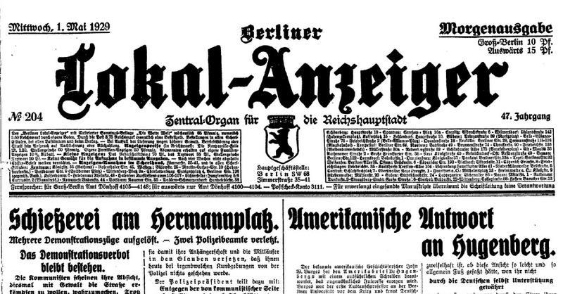 Schießerei am Hermannplatz – Bericht des Berliner Lokal-Anzeiger vom 1. Mai 1929. Zwei Polizeibeamte verletzt.