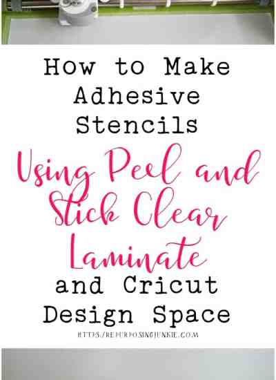 How to Make Adhesive Stencils Using Peel and Stick Clear Laminate and Cricut Design Space