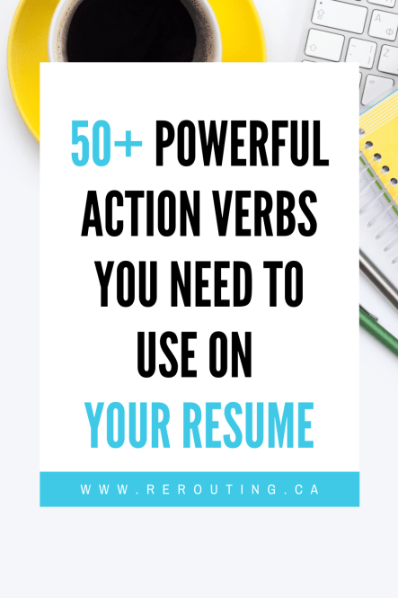 50+ Powerful Action Verbs You Need To Use On Your Resume + Examples