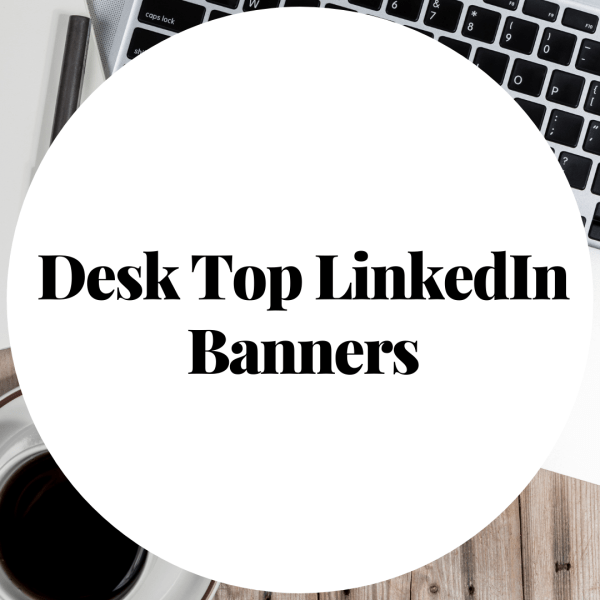 LinkedIn Banners The Desk Top Collection
