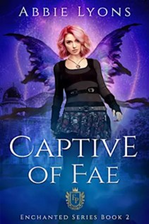 Book cover for Captive of Fae: A Supernatural Romance: Enchanted Penitentiary Book 2 by Abbie Lyons
