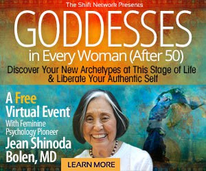Are you a Woman over 50? Discover new goddess energies within!: FREE from the ShiftNetwork 7 Are you a Woman over 50? Discover new goddess energies within!: FREE from the ShiftNetwork