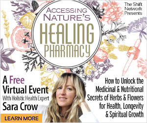 HealingPharmacy - Unlock the Medicinal & Nutritional Secrets of Herbs & Flowers for Health, Longevity & Spiritual Growth with Sara Crow: FREE from the ShiftNetwork