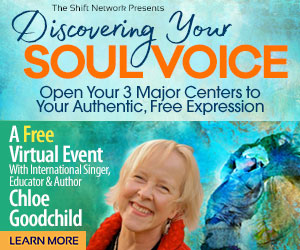 Discover your Soul Voice: FREE with Chloe Goodchild from the Shift Network 4 Discover your Soul Voice: FREE with Chloe Goodchild from the Shift Network