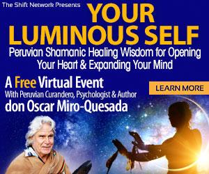 Your Luminous Self by don Oscar Miro-Quesada: FREE from the Shift Network 1 Your Luminous Self by don Oscar Miro-Quesada: FREE from the Shift Network