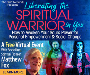 Liberating the Spiritual Warrior in You with Matthew Fox: FREE from the ShiftNetwork 4 Liberating the Spiritual Warrior in You with Matthew Fox: FREE from the ShiftNetwork