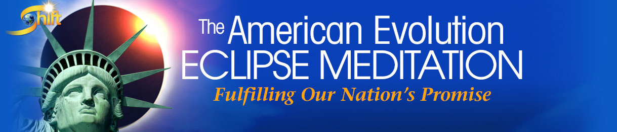 EclipseMeditation header - The American Evolution Eclipse Meditation; August 21, 2017: FREE from the ShiftNetwork