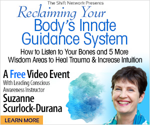 Reclaiming Your Body's Innate Guidance System: FREE with Suzanne Scurlock-Durana from the ShftNetwork 1 Reclaiming Your Body's Innate Guidance System: FREE with Suzanne Scurlock-Durana from the ShftNetwork