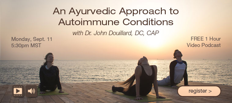 An Ayurvedic Approach to Autoimmune Conditions: FREE live podcast from Lifespa 1 An Ayurvedic Approach to Autoimmune Conditions: FREE live podcast from Lifespa