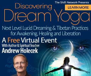 Discovering Dream Yoga with  Andrew Holecek: FREE from the Shift Network 4 Discovering Dream Yoga with  Andrew Holecek: FREE from the Shift Network