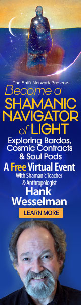 Become a Shamanic Navigator of Light with Hank Wesselman: FREE from the Shift Network 1 Become a Shamanic Navigator of Light with Hank Wesselman: FREE from the Shift Network