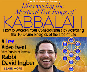 Discover the Mystical Teachings of Kabbalah with Rabbi David Ingber; FREE from the ShiftNetowork 1 Discover the Mystical Teachings of Kabbalah with Rabbi David Ingber; FREE from the ShiftNetowork