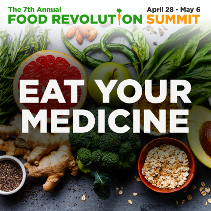 The Food Revolution Summit 2018 (7th): Register for FREE 1 The Food Revolution Summit 2018 (7th): Register for FREE