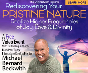 Rediscovering your Pristine Nature with Michael Beckwith; FREE from the Shift Network 4 Rediscovering your Pristine Nature with Michael Beckwith; FREE from the Shift Network