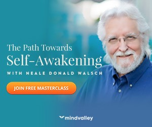 The Path Towards Self-Awakening: FREE with Neale Donald Walsch @ MindValley 1 The Path Towards Self-Awakening: FREE with Neale Donald Walsch @ MindValley
