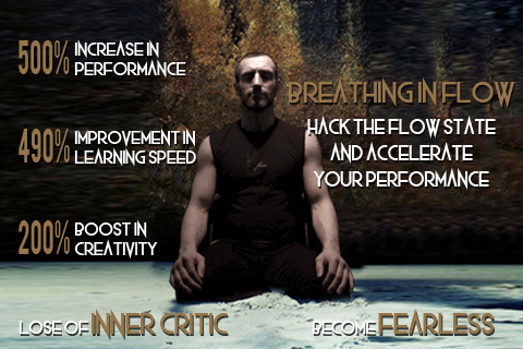Breathing in Flow: Hack the Flow State & Accelerate your Performance: FREE videos from FlowState 4 Breathing in Flow: Hack the Flow State & Accelerate your Performance: FREE videos from FlowState