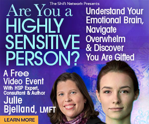 Are You a Highly Sensitive Person?- learn to understand & value your gift with Julie Bjelland FREE from the Shift Network 4 Are You a Highly Sensitive Person?- learn to understand & value your gift with Julie Bjelland FREE from the Shift Network