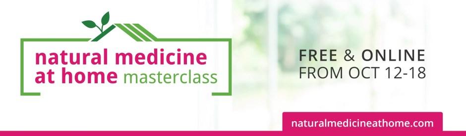 Natural Medicine at Home Masterclass