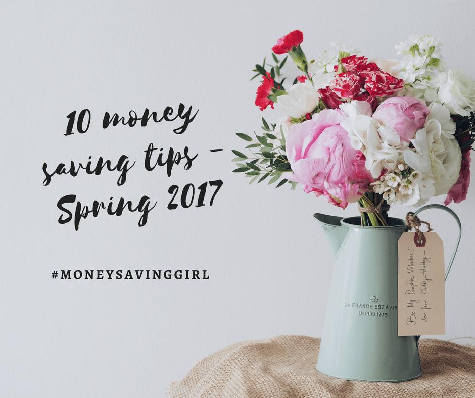 10 money saving tips - Spring 2017