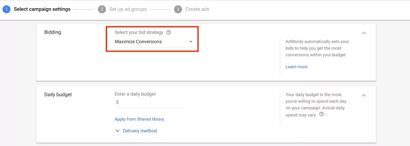 Set bid strategy to Maximize Conversions to get the most out of your budget