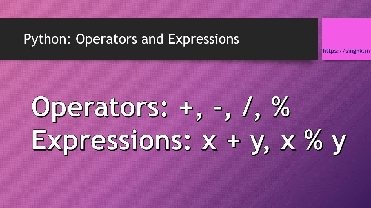 Python: Operators and Expressions