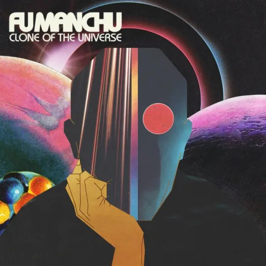 Fu Manchu - Clone of the Universe