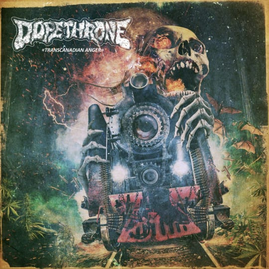 Dopethrone - Transcanadian Anger