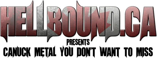 Hellbound.ca presents Canuck Metal You Don't Want to Miss