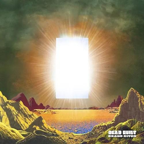 Dead Quiet – Grand Rites
