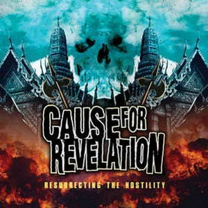 Cause For Revelation - Resurrecting The Hostility cover