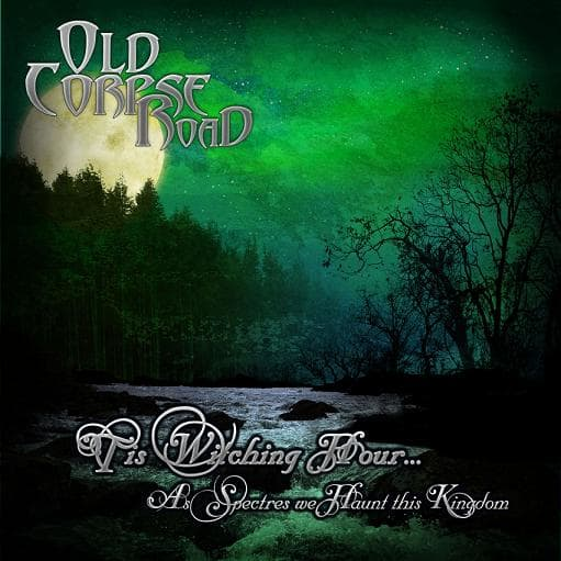 Old_Corpse_Road-Tis_Witching_Hour_As_Spectres_We_Haunt_This_Kingdom-2012-GRAVEWISH