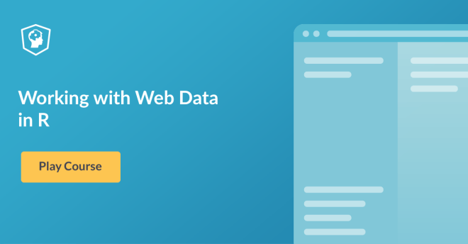 New DataCamp Course: Working with Web Data in R