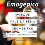 ¿Porque vale la pena segmentar tus lista de email marketing?