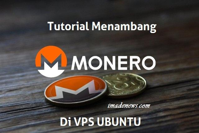 Tutorial Cara Menambang Monero dengan XMR-STAK di VPS Ubuntu