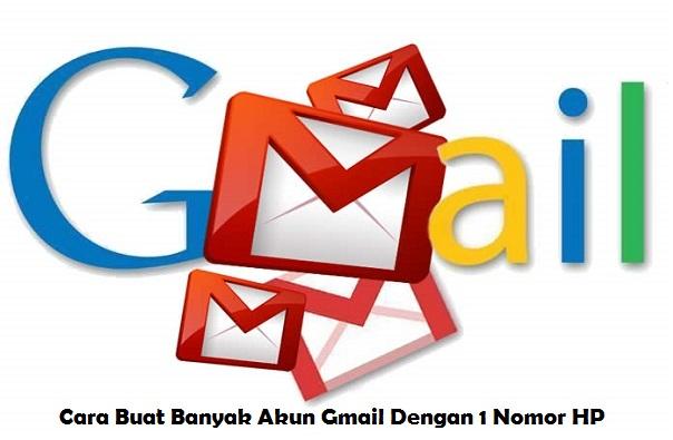 Cara Buat Banyak Akun Gmail Dengan 1 Nomor HP