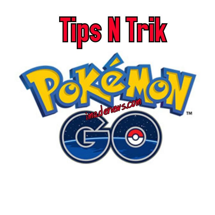 Tips N Trik Bermain Pokemon Go