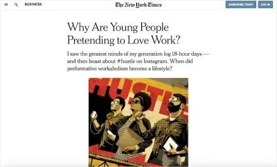 Screenshot from the New York Times article 'Why are young people pretending to love work'. Under the heading, there's a propaganda-poster style illustration of three young people holding laptops, phones, and tablets, making a fist with their right hand. The background of the poster says 'Hustle'.