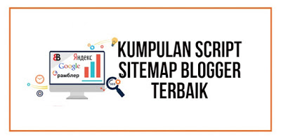 Kumpulan Script Sitemap Blogspot Keren Terbaik - MadrasahJOS