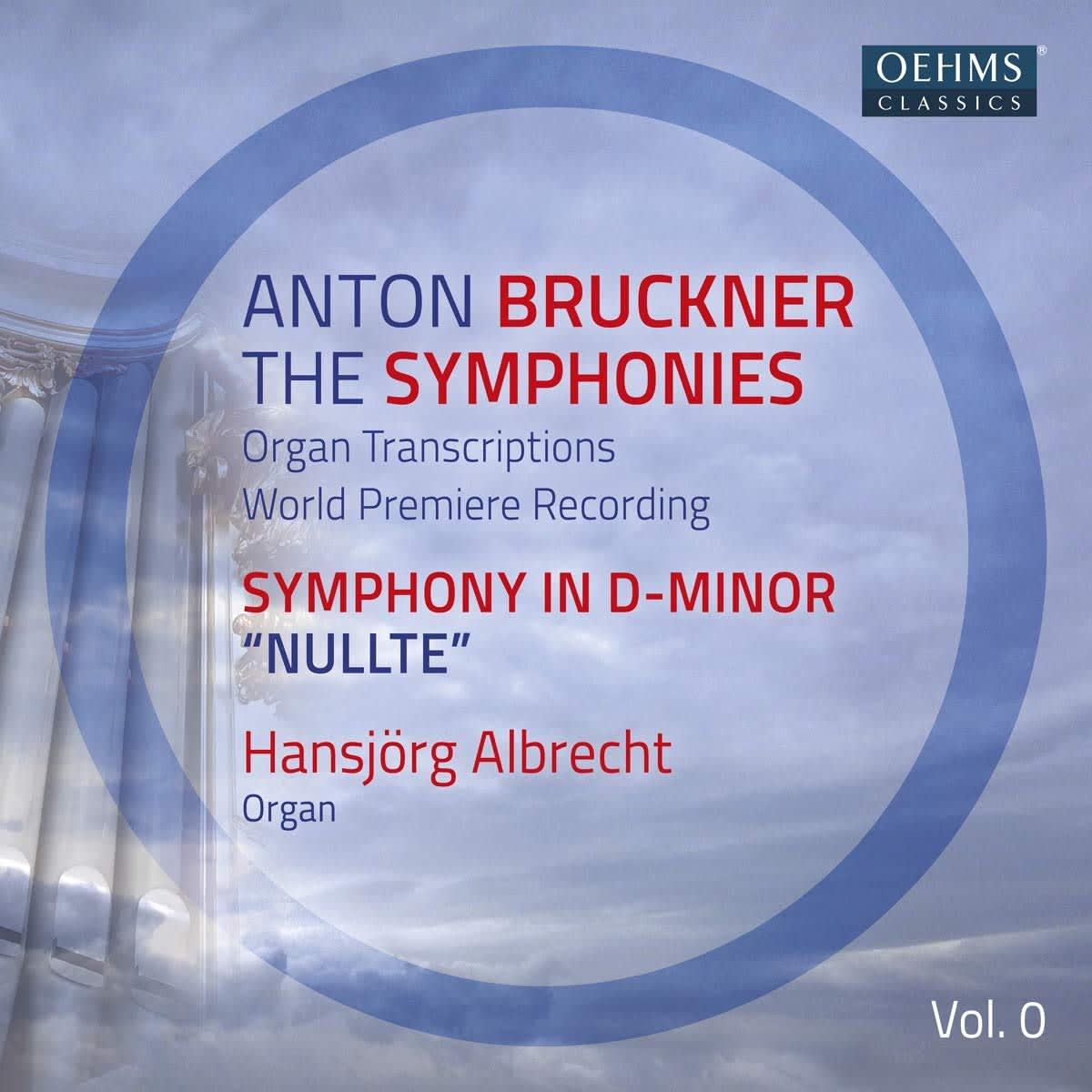 Photo No.1 of Bruckner: The Symphonies Vol. 1 (Organ Transcriptions)