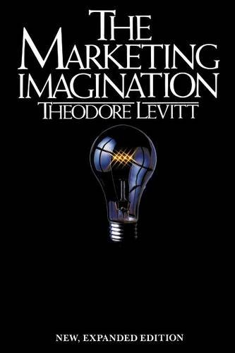 The Marketing Imagination - Ted Levitt