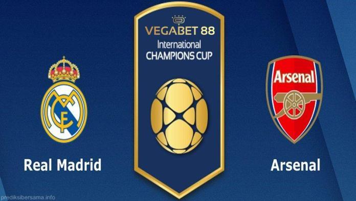 Prediksi Real Madrid vs Arsenal - ICC 2019