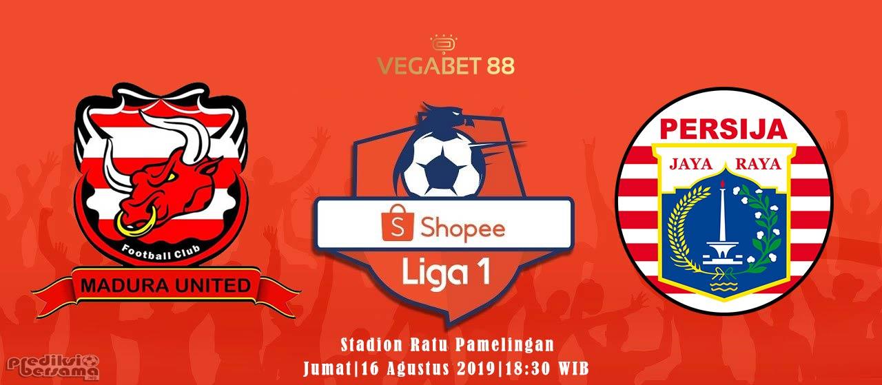 Prediksi Madura United vs Persija Jakarta - 16 Agustus 2019