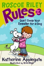 Roscoe Riley Don't Swap Your Sweater for a Dog