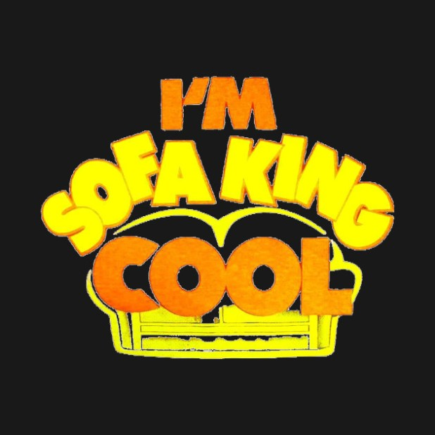 I M Sofa King Cool Accepted