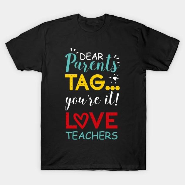 Download Dear Parents Tag You're It Love Teachers Colorful - Dear ...