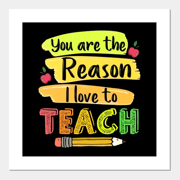 Download You Are The Reason I Love To Teach Funny Teacher - Love To ...