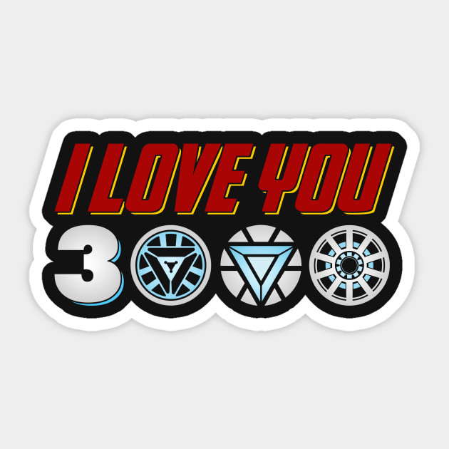 Download I Love You 3000 - Avengers Endgame - Sticker   TeePublic