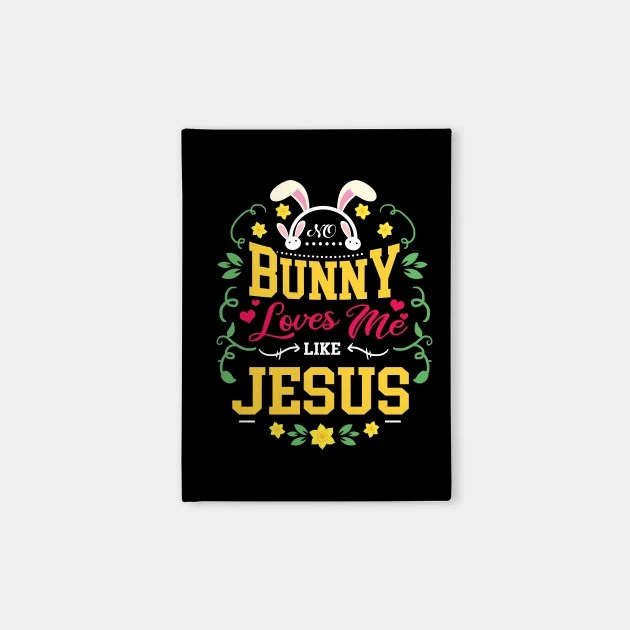 Download No Bunny Loves Me Like Jesus For Christian Easter - No ...